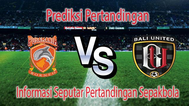 Perkiraan Pusamania Borneo VS Bali United