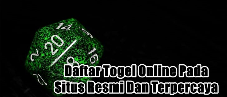 Daftar Togel Online Pada Situs Resmi Dan Terpercaya